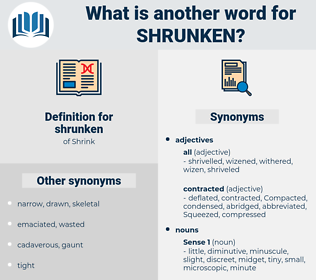 shrunken, synonym shrunken, another word for shrunken, words like shrunken, thesaurus shrunken