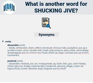 shucking jive, synonym shucking jive, another word for shucking jive, words like shucking jive, thesaurus shucking jive