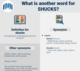 shucks, synonym shucks, another word for shucks, words like shucks, thesaurus shucks