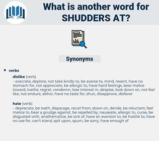 shudders at, synonym shudders at, another word for shudders at, words like shudders at, thesaurus shudders at