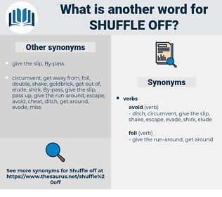 shuffle off, synonym shuffle off, another word for shuffle off, words like shuffle off, thesaurus shuffle off