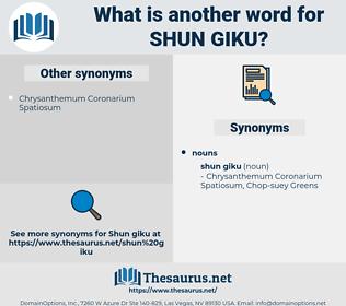 Shun Giku, synonym Shun Giku, another word for Shun Giku, words like Shun Giku, thesaurus Shun Giku