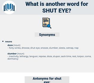 shut-eye, synonym shut-eye, another word for shut-eye, words like shut-eye, thesaurus shut-eye