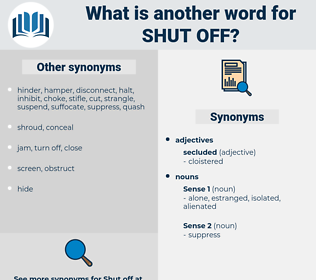 shut off, synonym shut off, another word for shut off, words like shut off, thesaurus shut off