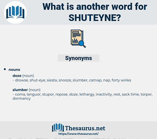 shuteyne, synonym shuteyne, another word for shuteyne, words like shuteyne, thesaurus shuteyne