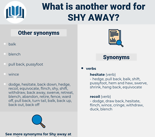 shy away, synonym shy away, another word for shy away, words like shy away, thesaurus shy away