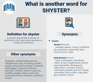 shyster, synonym shyster, another word for shyster, words like shyster, thesaurus shyster