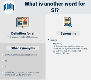 si, synonym si, another word for si, words like si, thesaurus si