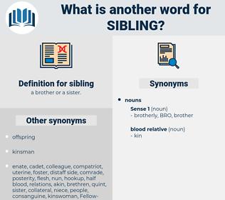 sibling, synonym sibling, another word for sibling, words like sibling, thesaurus sibling