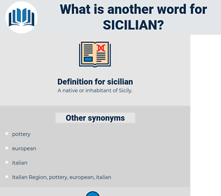 sicilian, synonym sicilian, another word for sicilian, words like sicilian, thesaurus sicilian