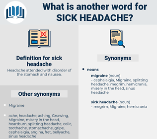 sick headache, synonym sick headache, another word for sick headache, words like sick headache, thesaurus sick headache