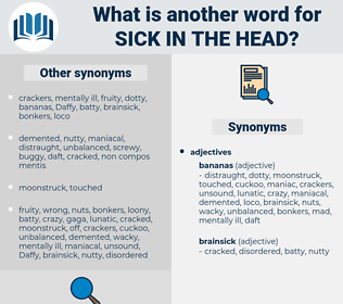 sick in the head, synonym sick in the head, another word for sick in the head, words like sick in the head, thesaurus sick in the head