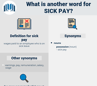 sick pay, synonym sick pay, another word for sick pay, words like sick pay, thesaurus sick pay
