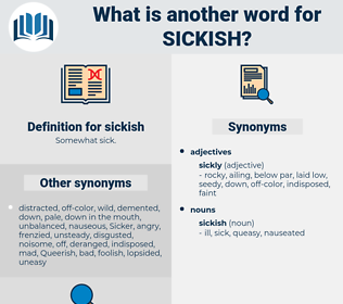 sickish, synonym sickish, another word for sickish, words like sickish, thesaurus sickish