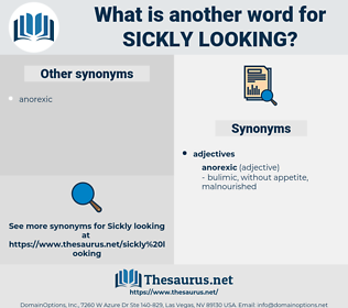 sickly looking, synonym sickly looking, another word for sickly looking, words like sickly looking, thesaurus sickly looking
