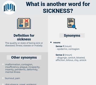 sickness, synonym sickness, another word for sickness, words like sickness, thesaurus sickness