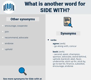 side with, synonym side with, another word for side with, words like side with, thesaurus side with