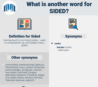 Sided, synonym Sided, another word for Sided, words like Sided, thesaurus Sided