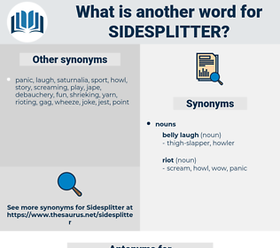 sidesplitter, synonym sidesplitter, another word for sidesplitter, words like sidesplitter, thesaurus sidesplitter