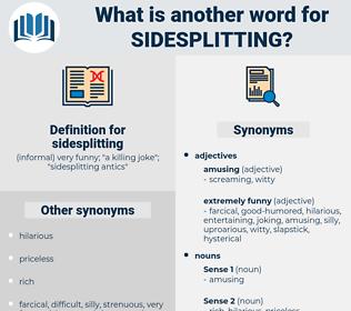 sidesplitting, synonym sidesplitting, another word for sidesplitting, words like sidesplitting, thesaurus sidesplitting