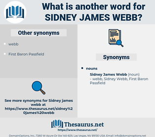 Sidney James Webb, synonym Sidney James Webb, another word for Sidney James Webb, words like Sidney James Webb, thesaurus Sidney James Webb