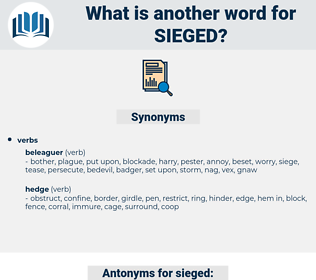 sieged, synonym sieged, another word for sieged, words like sieged, thesaurus sieged
