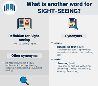 sight seeing, synonym sight seeing, another word for sight seeing, words like sight seeing, thesaurus sight seeing