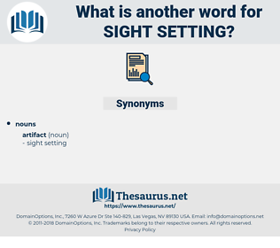 sight setting, synonym sight setting, another word for sight setting, words like sight setting, thesaurus sight setting