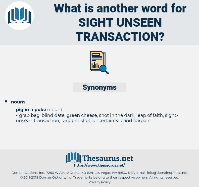 sight unseen transaction, synonym sight unseen transaction, another word for sight unseen transaction, words like sight unseen transaction, thesaurus sight unseen transaction