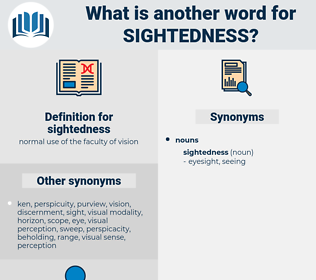 sightedness, synonym sightedness, another word for sightedness, words like sightedness, thesaurus sightedness