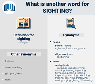 sighting, synonym sighting, another word for sighting, words like sighting, thesaurus sighting