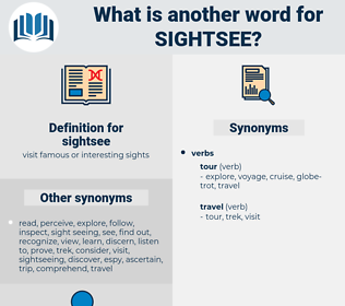 sightsee, synonym sightsee, another word for sightsee, words like sightsee, thesaurus sightsee