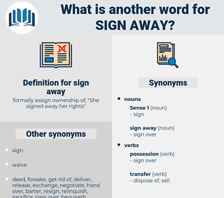 sign away, synonym sign away, another word for sign away, words like sign away, thesaurus sign away