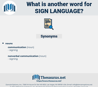 sign language, synonym sign language, another word for sign language, words like sign language, thesaurus sign language