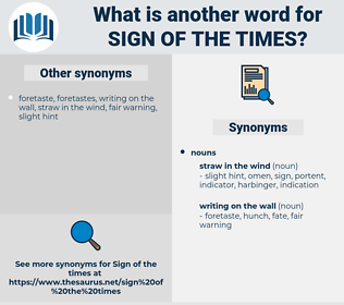sign of the times, synonym sign of the times, another word for sign of the times, words like sign of the times, thesaurus sign of the times