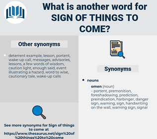 sign of things to come, synonym sign of things to come, another word for sign of things to come, words like sign of things to come, thesaurus sign of things to come