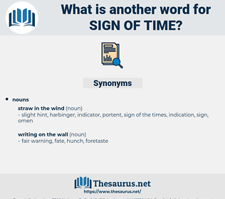 sign of time, synonym sign of time, another word for sign of time, words like sign of time, thesaurus sign of time
