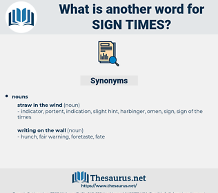 sign times, synonym sign times, another word for sign times, words like sign times, thesaurus sign times