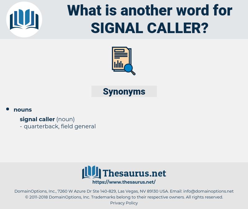 signal caller, synonym signal caller, another word for signal caller, words like signal caller, thesaurus signal caller