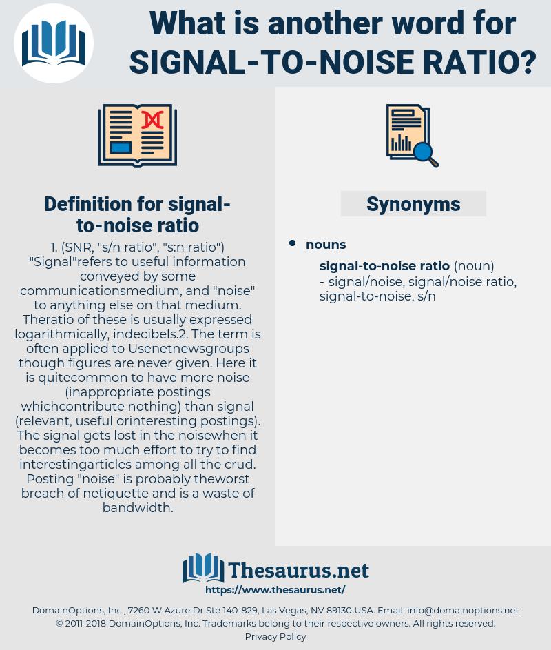 signal-to-noise ratio, synonym signal-to-noise ratio, another word for signal-to-noise ratio, words like signal-to-noise ratio, thesaurus signal-to-noise ratio