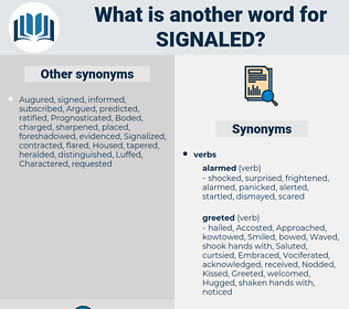Signaled, synonym Signaled, another word for Signaled, words like Signaled, thesaurus Signaled