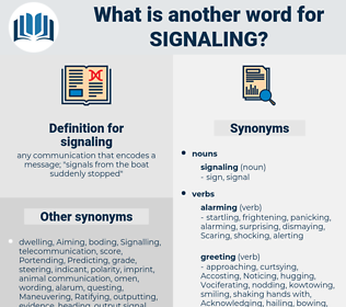 signaling, synonym signaling, another word for signaling, words like signaling, thesaurus signaling