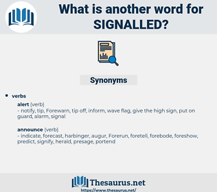 signalled, synonym signalled, another word for signalled, words like signalled, thesaurus signalled