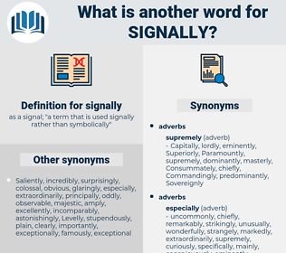 signally, synonym signally, another word for signally, words like signally, thesaurus signally