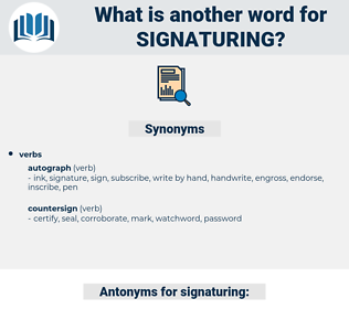 signaturing, synonym signaturing, another word for signaturing, words like signaturing, thesaurus signaturing