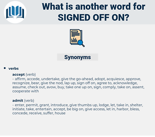 signed off on, synonym signed off on, another word for signed off on, words like signed off on, thesaurus signed off on
