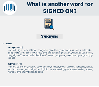 signed on, synonym signed on, another word for signed on, words like signed on, thesaurus signed on