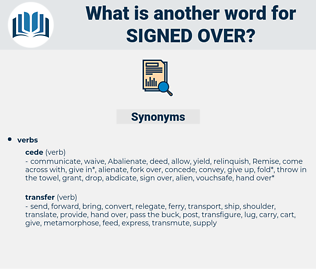 signed over, synonym signed over, another word for signed over, words like signed over, thesaurus signed over