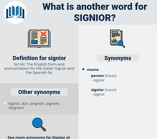 signior, synonym signior, another word for signior, words like signior, thesaurus signior