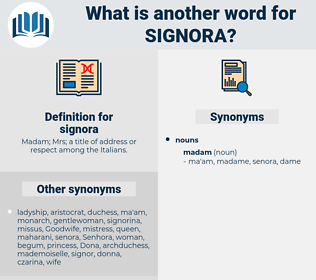 signora, synonym signora, another word for signora, words like signora, thesaurus signora